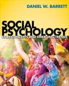 Social Psychology ebook by Daniel W. Barrett