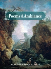 Poems of Ambiance ebook by Franklin David Pillsbury