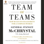 Team of Teams - New Rules of Engagement for a Complex World audiobook by General Stanley McChrystal, Tantum Collins, David Silverman,...