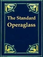 The Standard Operaglass ebook by Charles Annesley