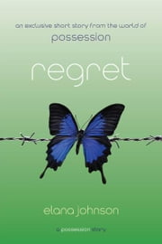 Regret - A Possession Story ebook by Elana Johnson