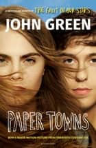 Paper Towns ebook by
