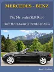 Mercedes-Benz R170 SLK with buyer's guide and VIN/data card explanation - From the SLK200 to the SLK32 AMG ebook by Bernd S. Koehling
