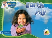 Earth Day ebook by Dr. Jean Feldman and Dr. Holly Karapetkova,Britannica Digital Learning