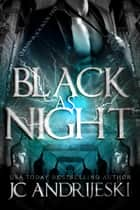 Black As Night ebook by JC Andrijeski