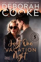 Just One Vacation Night ebook by Deborah Cooke