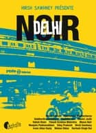Delhi noir ebook by Collectif