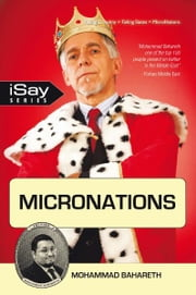 Micronations - For those who are tired of existing incompetent governments and are longing for something new and refreshing ebook by Mohammad Bahareth