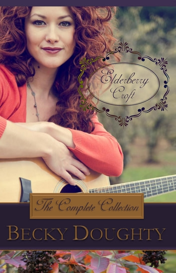Elderberry Croft - The Complete Collection ebook by Becky Doughty