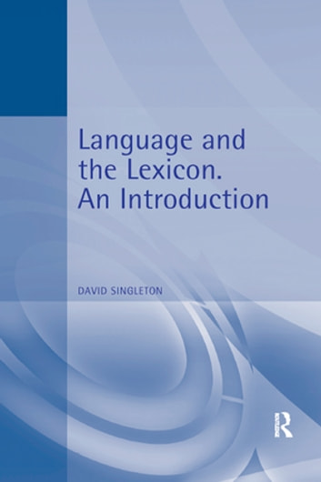 Language and the Lexicon - An Introduction ebook by David Singleton
