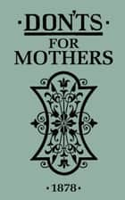 Don'ts for Mothers ebook by Bloomsbury Publishing