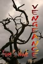 Vengeance ebook by Karen Woods
