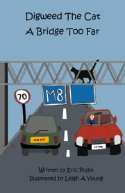Digweed, the Cat A Bridge Too Far ebook by Eric Pullin