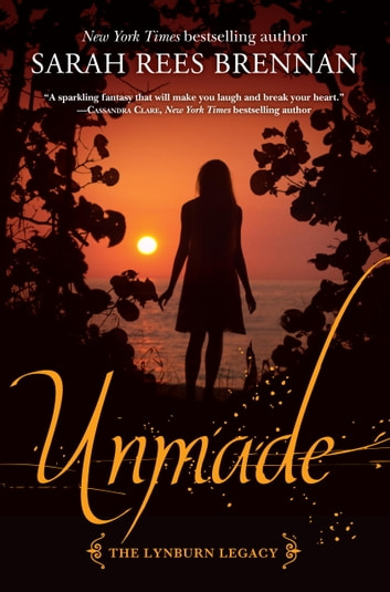 Unmade (The Lynburn Legacy Book 3) 電子書 by Sarah Rees Brennan