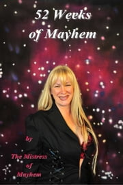 """52 Weeks Of Mayhem"" ebook by The Mistress Of Mayhem"