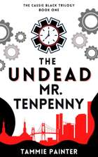 The Undead Mr. Tenpenny - The Cassie Black Trilogy Book One ebook by