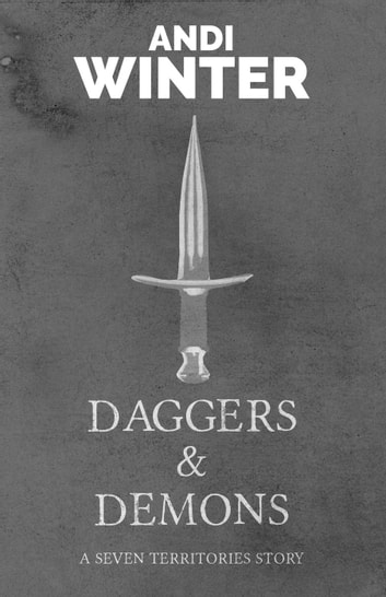 Daggers and Demons - Seven Territories, #3 ebook by Andi Winter