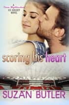 Scoring His Heart ebook by Suzan Butler