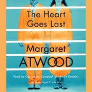 The Heart Goes Last - A Novel audiobook by Margaret Atwood
