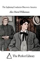 The Lightning Conductor Discovers America ebook by Alice Muriel Williamson