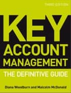 Key Account Management - The Definitive Guide ebook by Diana Woodburn, Malcolm McDonald