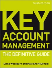 Key Account Management - The Definitive Guide ebook by Diana Woodburn,Malcolm McDonald