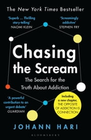 Chasing the Scream - The Search for the Truth About Addiction ebook by Johann Hari