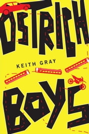 Ostrich Boys ebook by Keith Gray