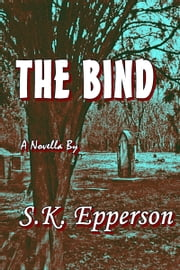 The Bind ebook by S.K. Epperson