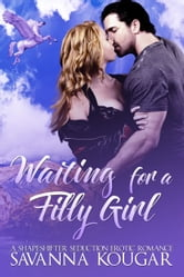 Waiting For a Filly Girl ebook by Savanna Kougar