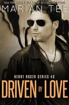 Driven By Love ebook by Marian Tee
