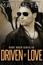Driven By Love - Heart Racer College Biker Romance Series ebook by Marian Tee