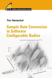 Sample Rate Conversion in Software Configerable Radios ebook by Hentschel, Tim