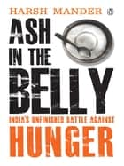 Ash in the Belly ebook by Harsh Mander