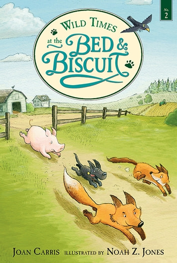 Wild Times at the Bed and Biscuit ebook by Joan Carris