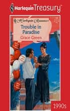 Trouble in Paradise eBook by Grace Green