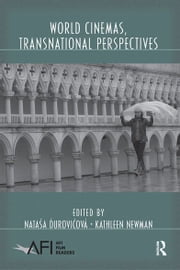 World Cinemas, Transnational Perspectives ebook by Nataša Durovicová,Kathleen E. Newman
