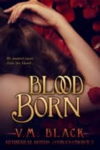 Blood Born ebook by