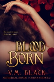Blood Born ebook by V. M. Black
