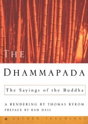 The Dhammapada - The Sayings of the Buddha ebook by Buddha,Thomas Byrom,Ram Dass