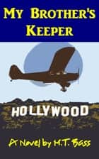 My Brother's Keeper (White Hawk Aviation Stories #1) - A Murder in the Family ebook by M.T. Bass