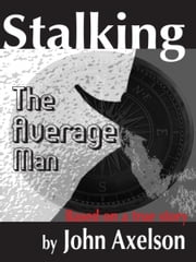 Stalking the Average Man ebook by John Axelson