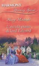 L'astuto piano di Lord Edward 電子書 by Kasey Michaels