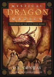 Mystical Dragon Magick: Teachings of the Five Inner Rings ebook by D.J. Conway
