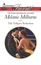 The Valquez Seduction ekitaplar by Melanie Milburne