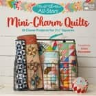 "Moda All-Stars - Mini-Charm Quilts - 18 Clever Projects for 2-1/2"" Squares ebook by Lissa Alexander"
