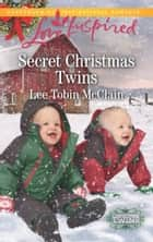 Secret Christmas Twins (Mills & Boon Love Inspired) (Christmas Twins, Book 2) ebook by Lee Tobin McClain