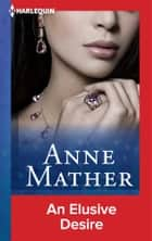 An Elusive Desire ebook by Anne Mather