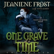 One Grave at a Time - A Night Huntress Novel audiobook by Jeaniene Frost