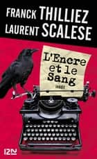 L'Encre et le sang ebook by Laurent SCALESE, Franck THILLIEZ
